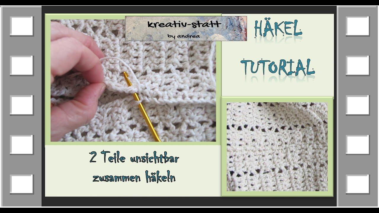 Häkeln 2 Teile Unsichtbar Zusammen Häkeln Crochet Together