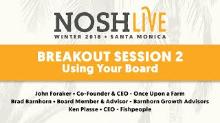 Using Your Board: A Breakout Session from NOSH Live