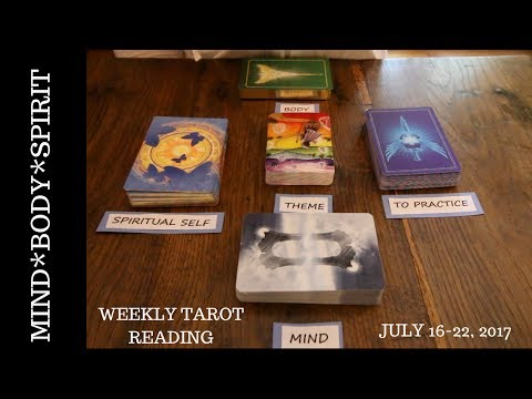 Weekly Tarot Reading for July 16-22, 2017 *** MIND BODY SPIRIT Forecast *** | Magnetic Tarot