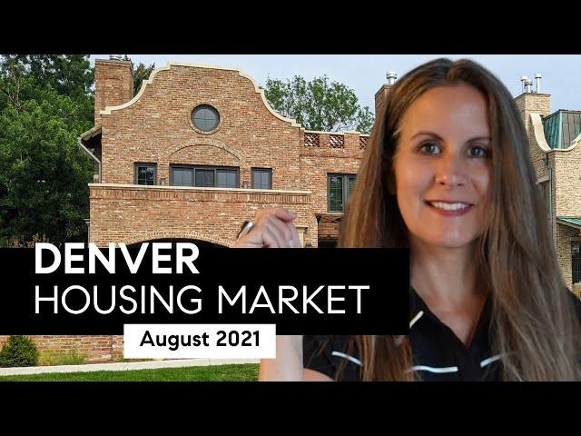 Denver Housing Market Update August 2021
