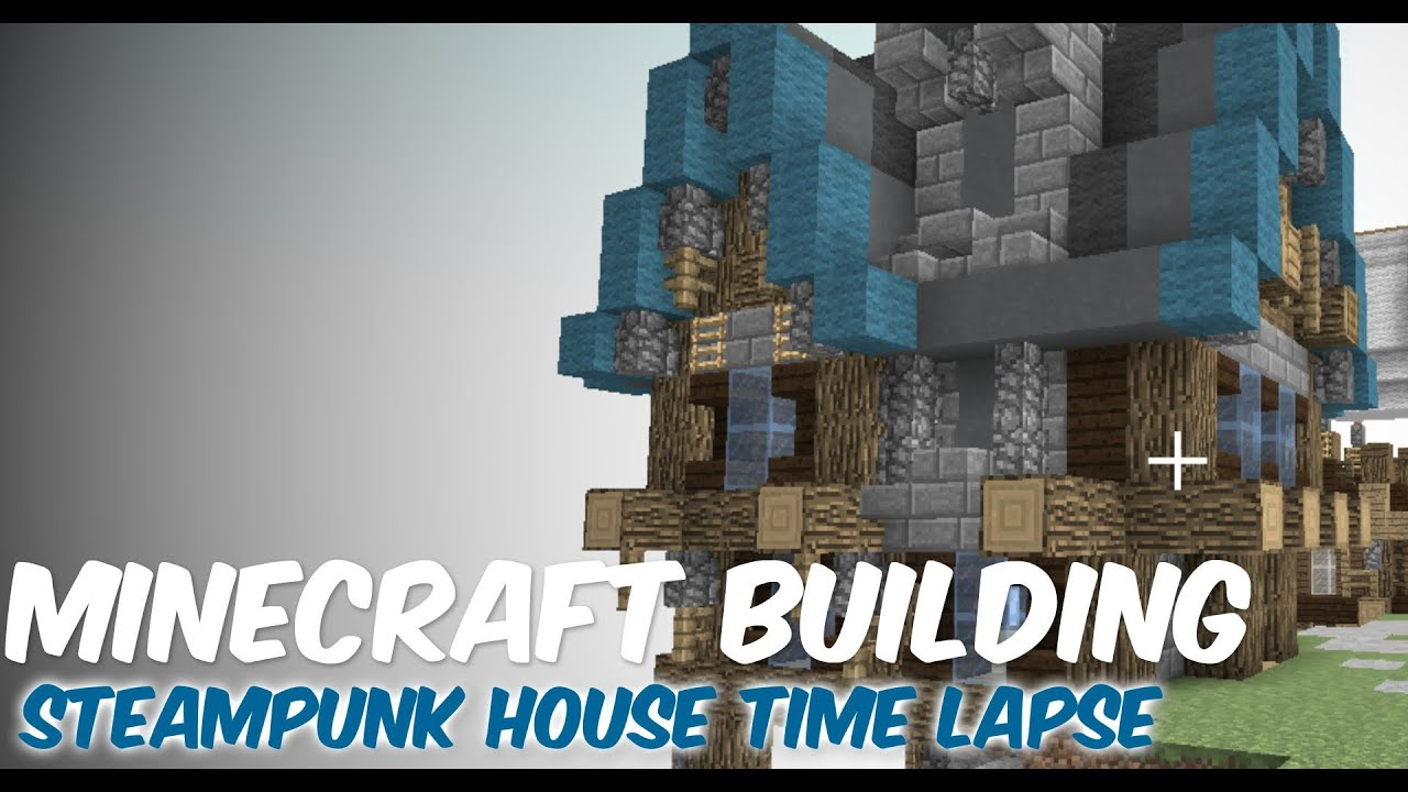 Minecraft Building Time Lapse Steampunk House By
