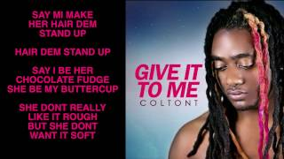 ColtonT - Give It To Me (Audio)