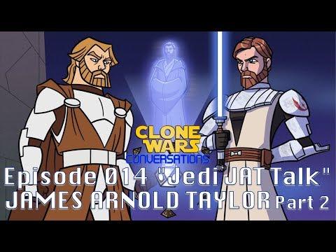 Clone Wars Conversations Ep. 14: James Arnold Taylor