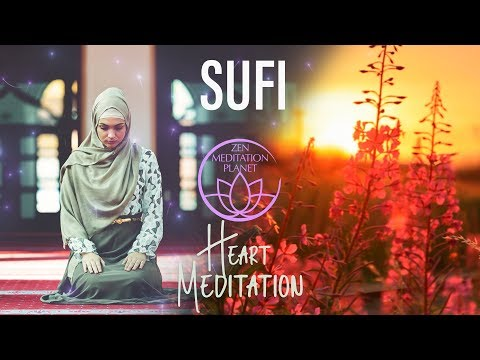 Heart Meditation – Sufi Meditation Techniques – Mystical Oriental Buddhist Retreat