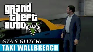 GTA 5 Taxi Glitch (Wallbreach/Glitch through any wall!)