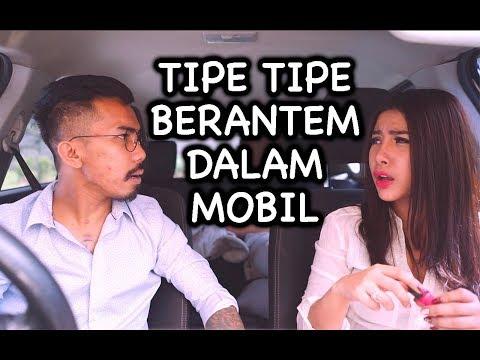 10 TIPE PASANGAN  BERANTEM DALAM MOBIL (ldp remake)