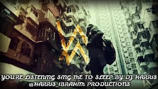 ALAN WALKER - SING ME TO SLEEP / DJ HARRIS REMIX