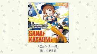 【アイドルマスター】「Can't Stop!!」(歌:片桐早苗) thumbnail