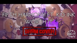 Fifth Harmony Feat. Kid Ink - Worth It (Drum Cover)