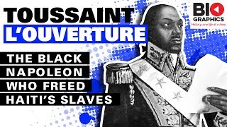 Toussaint L'Ouverture: the Black Napoleon who Freed Haiti's Slaves
