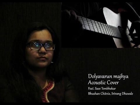 Dolyavarun majhya | Marathi Unplugged | Acoustic |Saee Tembhekar Mp3