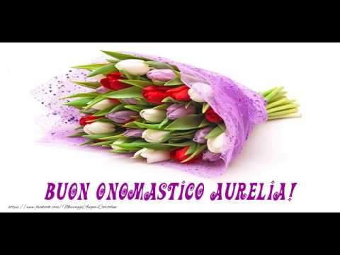Amato Buon Onomastico Aurelia! - YouTube RT97