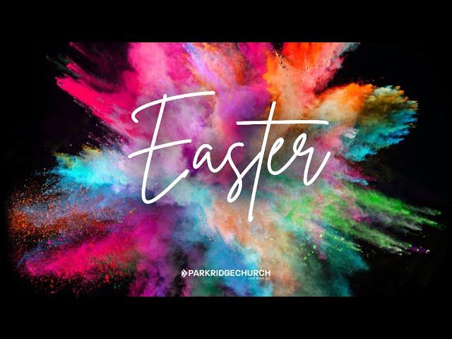 Easter at Parkridge 4-4-2021 10:30am