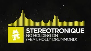 Repeat youtube video [Electro] - Stereotronique - No Holding On (feat. Holly Drummond) [Monstercat Release]