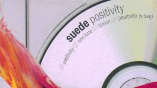 Suede - Positivity (Audio Only)