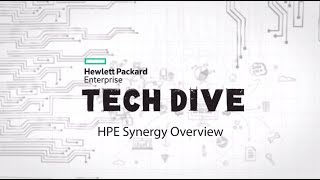 Tech Dive: HPE Synergy Composable Systems Overview