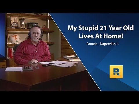 My Stupid 21 yr Old Lives At Home