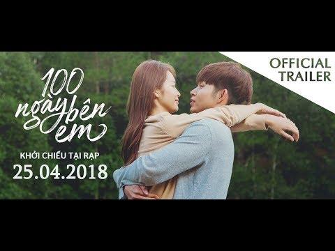 100 NGÀY BÊN EM | OFFICIAL TRAILER | KC 25.04.2018