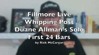 """Fillmore Live """"Whipping Post"""": First 24 Bars of Duane Allman's Solo - link to tab"""