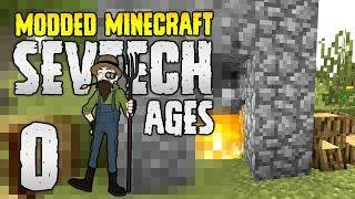 Minecraft SevTech: Ages | 0 | IT BEGINS!! | Modded Minecraft 1.12.2