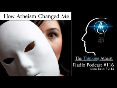 TTA Podcast 116: How Atheism Changed Me