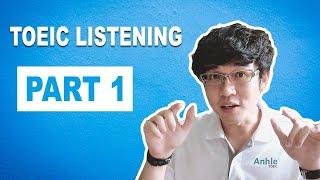 KỸ NĂNG LUYỆN NGHE TOEIC LISTENING PART 1 (phần 1)