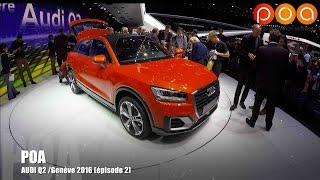 Audi Q2 2016 - Salon de Genève 2016 2/20