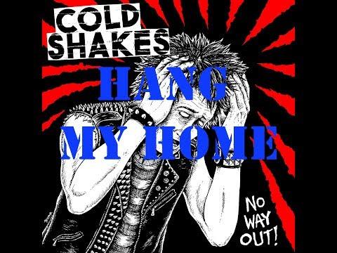 Cold Shakes - Hang My Home