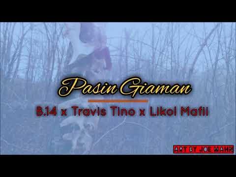 B14 x Travis Tino x Likol Matii  - Pasin Giaman