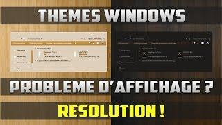 Problèmes d'affichage de vos thèmes – Résolution ! | Windows