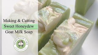 Sweet Honeydew | Soap Making | Merrywood Farm