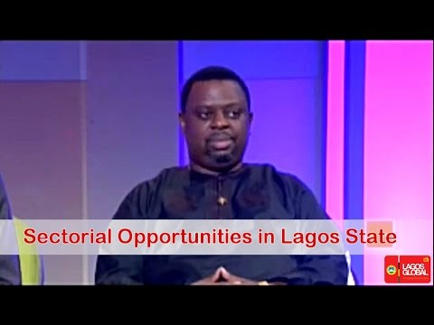Lagos Global on Tv : Sectorial Opportunities in Lagos State