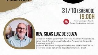 Os 503 anos da Reforma Protestante - Rev. Silas Luiz de Sousa