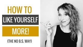 كيف تكون النفس أكثر المحبة - لا B. S. المشورة!