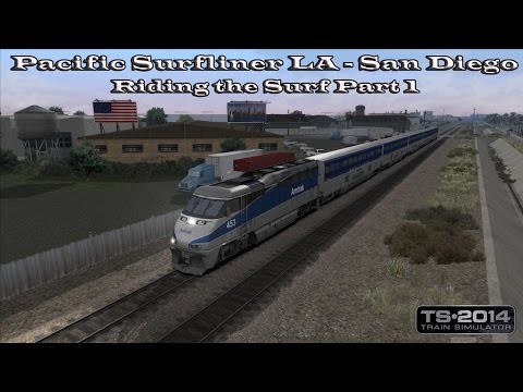 Train Simulator 2014 -Career Mode - Pacific Surfliner LA - San Diego - Riding the Surf Part 1 Part 1 |