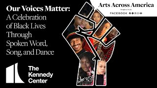Our Voices Matter: A Celebration of Black Lives Through Spoken Word, Song, and Dance