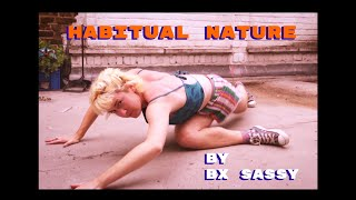 Habitual Nature by Bx Sassy