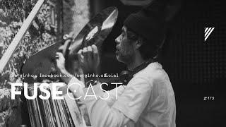 Fusecast #172 - Serginho