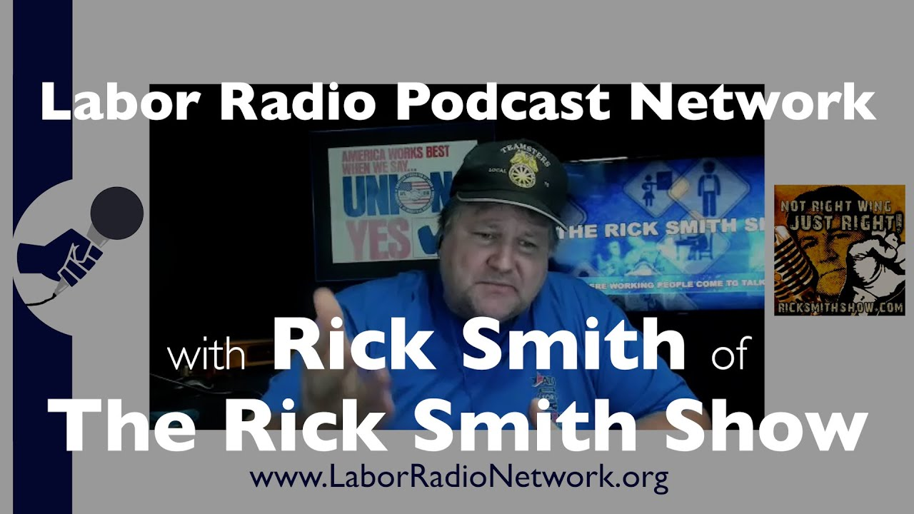 Rick Smith host of The Rick Smith - Labor Radio Podcast Member Spotlight Series