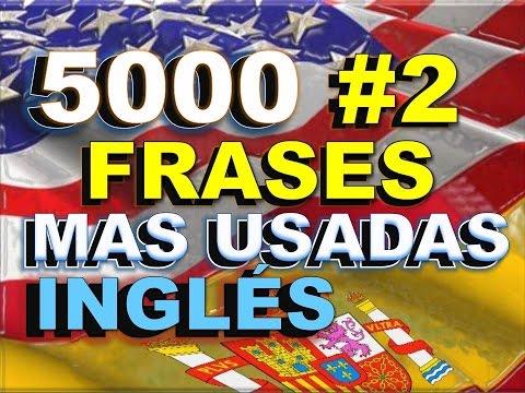 FRASES#2-  INGLÉS ESPAÑOL - CON PRONUNCIACIÓN -Most Common English Phrases