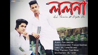 Download Video Bangla New Song - ললনা | LOLONA | AL Tamim ft. Dipto Ds | Feni Junction MP3 3GP MP4