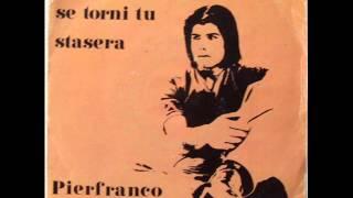 PIERFRANCO CASTELLI      SE TORNI TU      1975