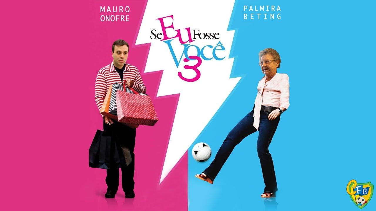 926940a98 Se eu fosse você 3 - Mauro Beting e Palmirinha - Trailer Oficial ...