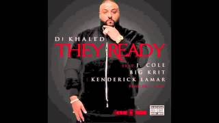 DJ Khaled - They Ready feat. J. Cole, Big K.R.I.T. & Kendrick Lamar (LYRICS IN DESCRIPTION)