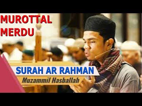 Download Lagu Tajwid Surah Ar Rahman Muzammil Hasballah Terbaru - Beautiful Recitation Quran In The World