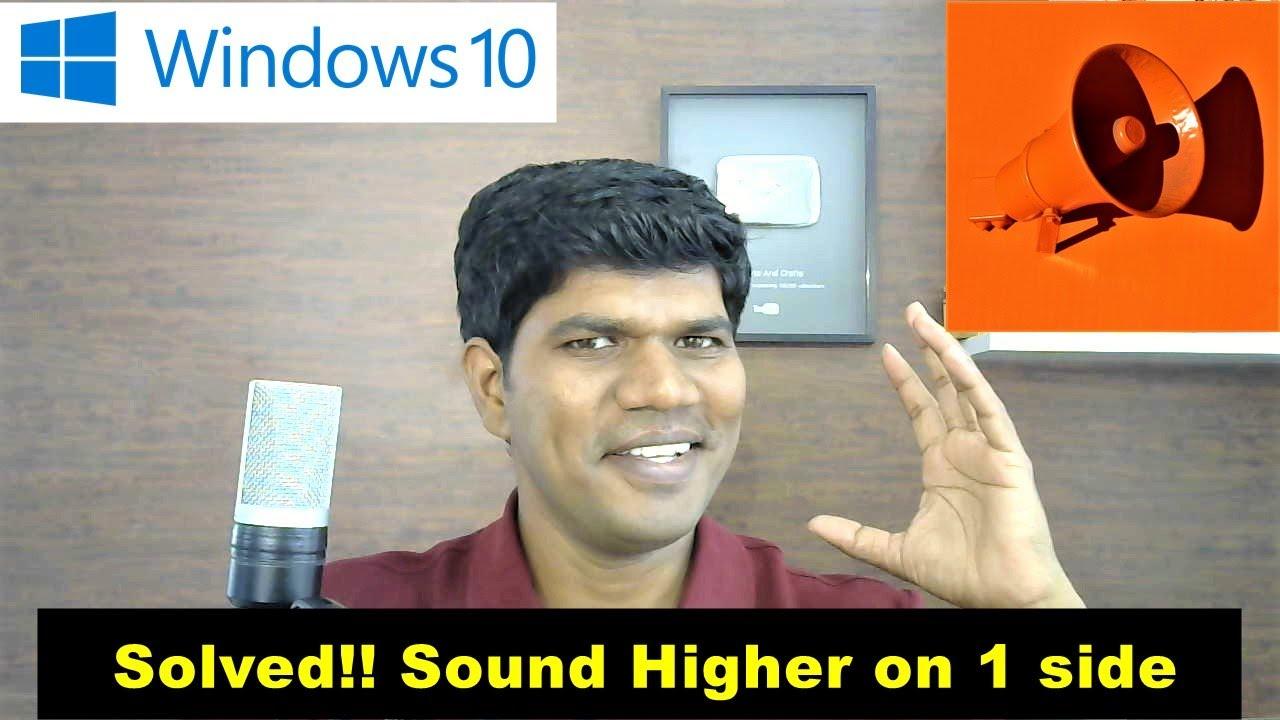 Windows 10 right speaker louder than left - Fixed