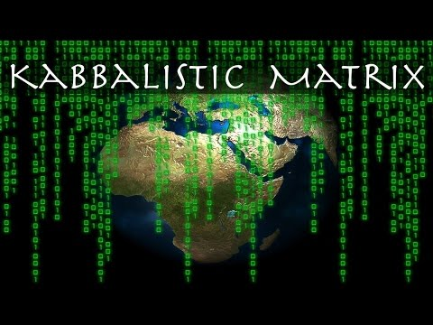 "The Kabbalistic ""Matrix"" Of Our World 