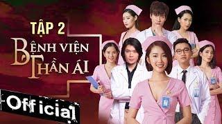 Phim Hay 2019 Bệnh Viện Thần Ái - Tập 2 | Thúy Ngân, Xuân Nghị, Quang Trung, Nam Anh, Kim Nhã
