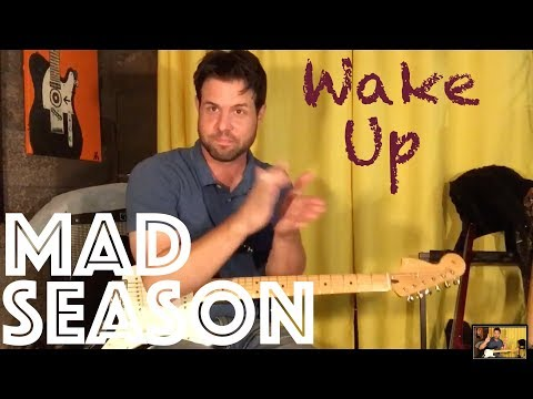 Guitar Lesson: How To Play Wake Up By Mad Season