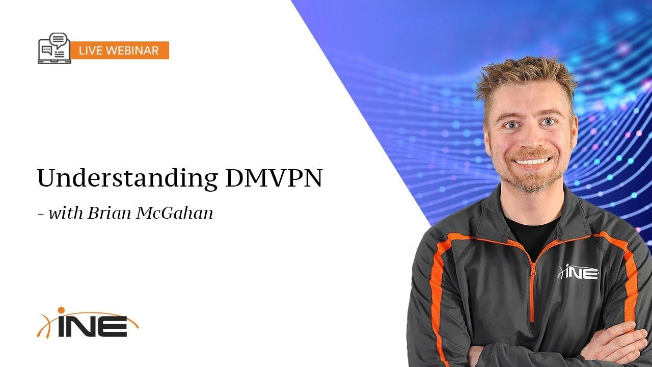 INE Live Webinar: Understanding DMVPN